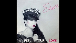 """Sher'e  – I Feel Your Love (12"""" Version) 1988"""