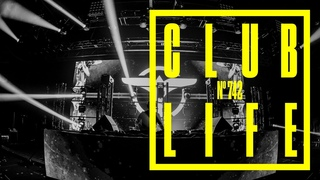 CLUBLIFE by Tiësto Episode 742