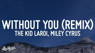 The Kid LAROI, Miley Cyrus - WITHOUT YOU (Lyrics)
