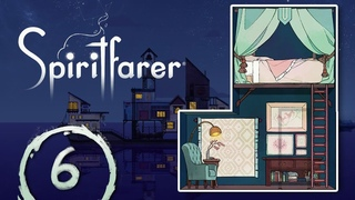 #6 Обустраиваем дома - Прохождение игры Spiritfarer
