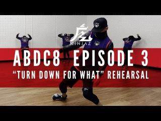 "KINJAZ   ABDC Episode 3 Lil' Jon ""Turn Down For What"" Rehearsal"