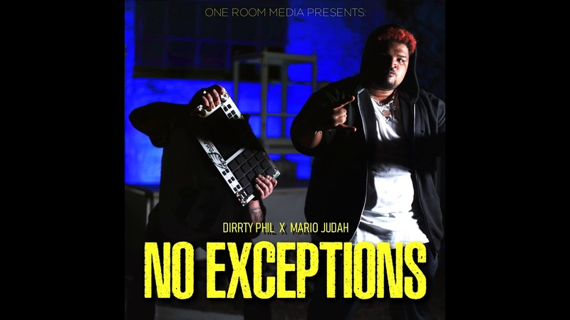 Mario Judah No Exceptions Produced by Dirrty Phil