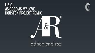 DANCE CLASSICS: . - As Good As My Love (Houston Project Remix) [Adrian & Raz] + LYRICS