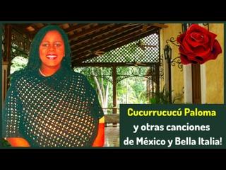 Cucurrucucú Paloma y otras canciones de México y Bella Italia # 4B