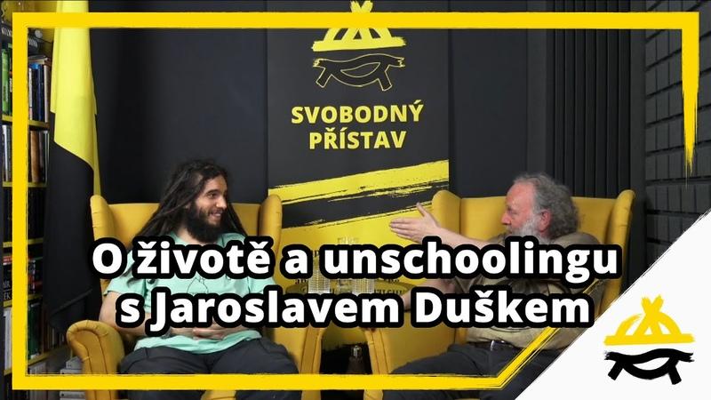 Studio Svobodného přístavu O životě a unschoolingu s Jaroslavem Duškem